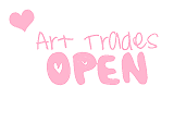 Art Trades OPEN by MellotheMarshmallow