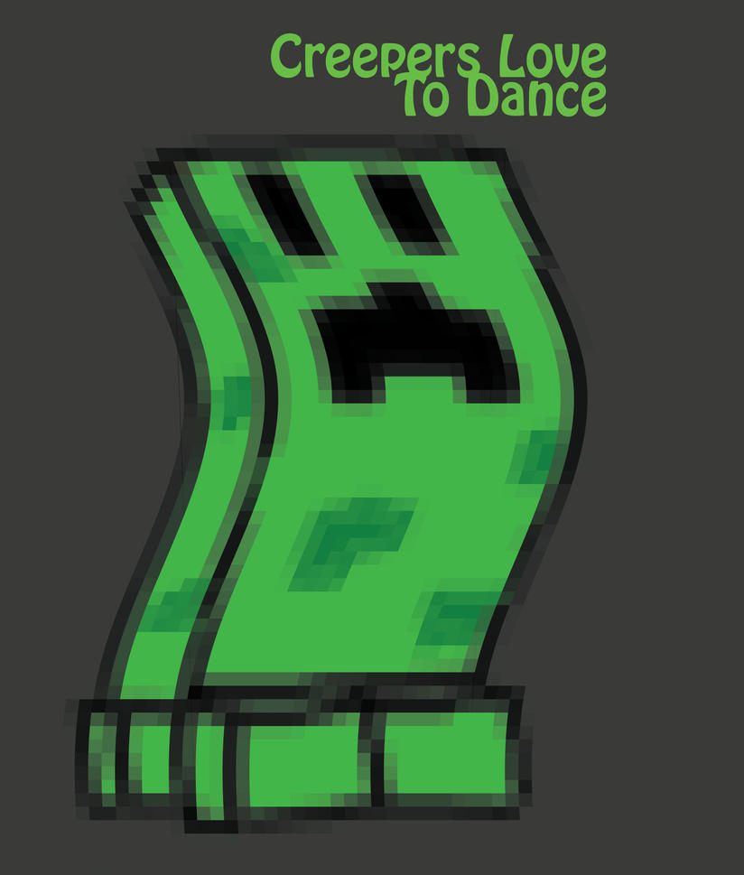 Creepers: They really do love to dance. by bbpenguin