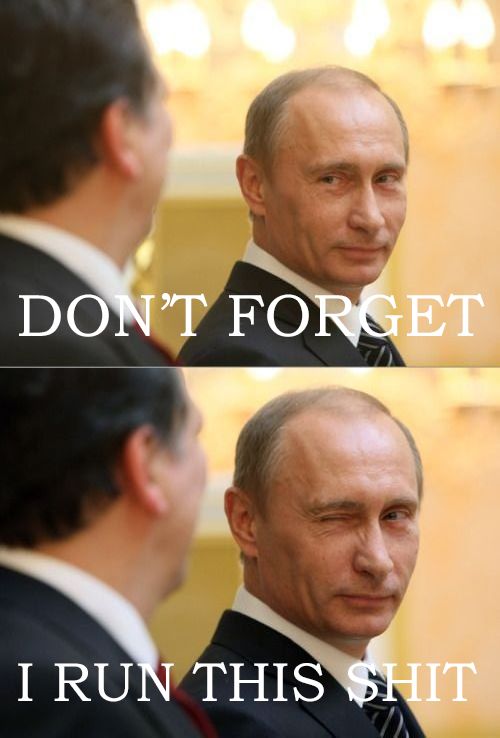 Putin runs this shit by Vengar13