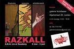 Exhibition Razkall May 6th - June 3rd by Razkall