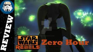 Zero Hour - REBELS REVIEW   STAR WARS
