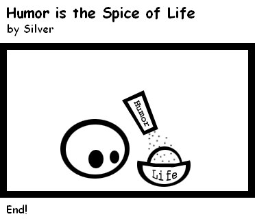 Humor is the Spice of Life by silverstyle