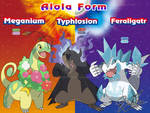 Meganium Typhlosion and Feraligatr Alola Form