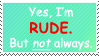 Rude when need to be. by World-Hero21