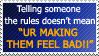 UR HURTING THEIR FEELINGS by World-Hero21