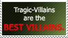 Tragic-Villains are BEST VILLAINS. by World-Hero21