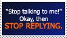 Then stop replying. by World-Hero21