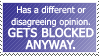 Stupid Block Reason #5: UR OPINION IS HORRIBLE. by World-Hero21