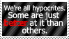 Face it, we're all hypocrites in some way. by World-Hero21