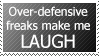 Request: OVER-DEFENSIVE PEOPLE ARE SO SILLEH. by World-Hero21