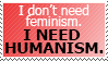 Request: We Need Humanism by World-Hero21