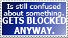 Blocked #11: I SAID THANK YOU!!1! Y U STILL HERE?! by World-Hero21