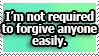 REQUEST: Not easily forgiving