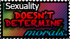 That's not how sexuality or morality works.