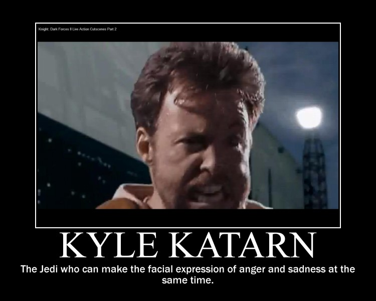 Kyle Katarn demotivational..thing by Solidfreak123