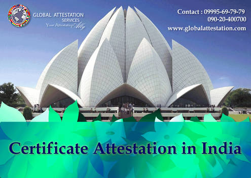 Certificate Attestation In India by globalattestation12