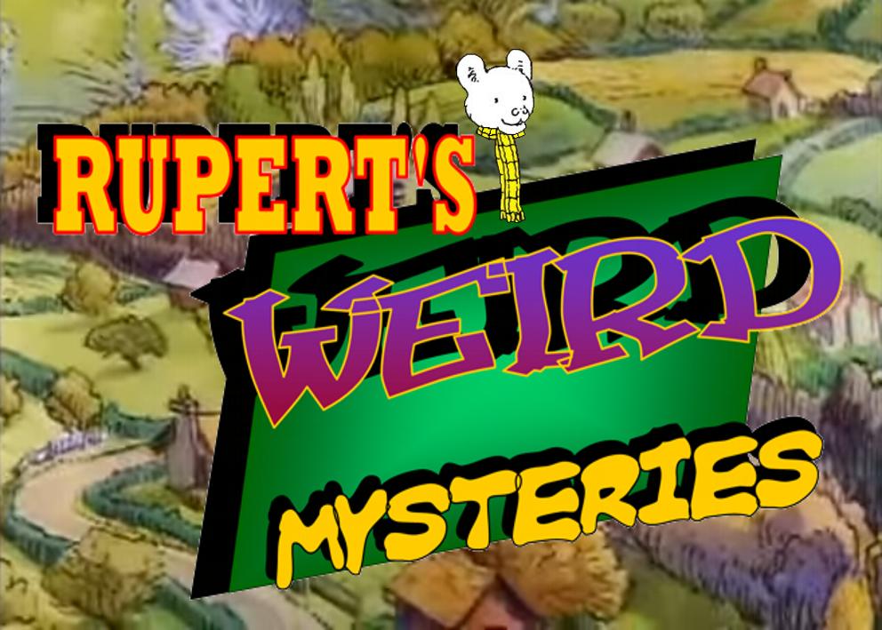 ''Rupert's Weird Mysteries'' Title by CCB-18