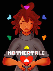 Mothertale by LimitoBreaku