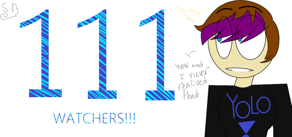 111 Watchers!? by SammyKeyblade