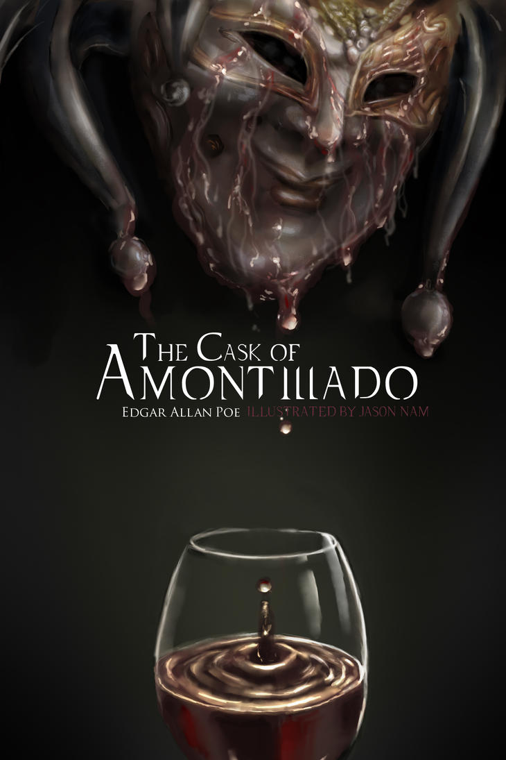 the cask of amontillado by raineing on  the cask of amontillado by raineing