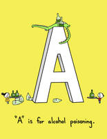 'A' is for Alcohol Poisoning by sebreg