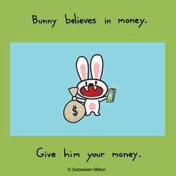 Bunny believes in money