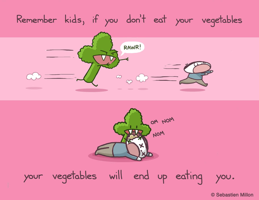 Eat Your Vegetables! by sebreg