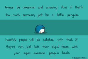 Be Awesome. Be Amazing. Be Penguin.