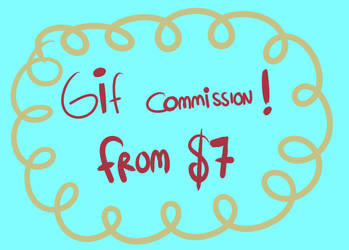 GIF Commission from $7 (sampl in Desc)(Tempclosed) by gabs94