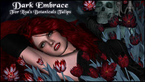 Dark Embrace For Lisa's Botanicals Tulips by NapalmArsenal