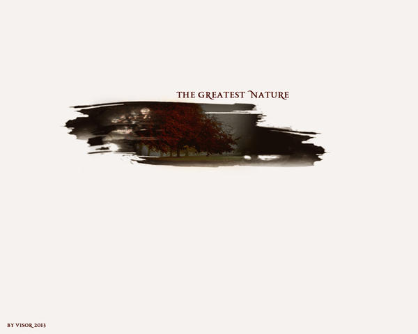 The greatest nature