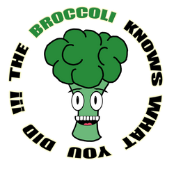 The Broccoli Knows What You Did !!!