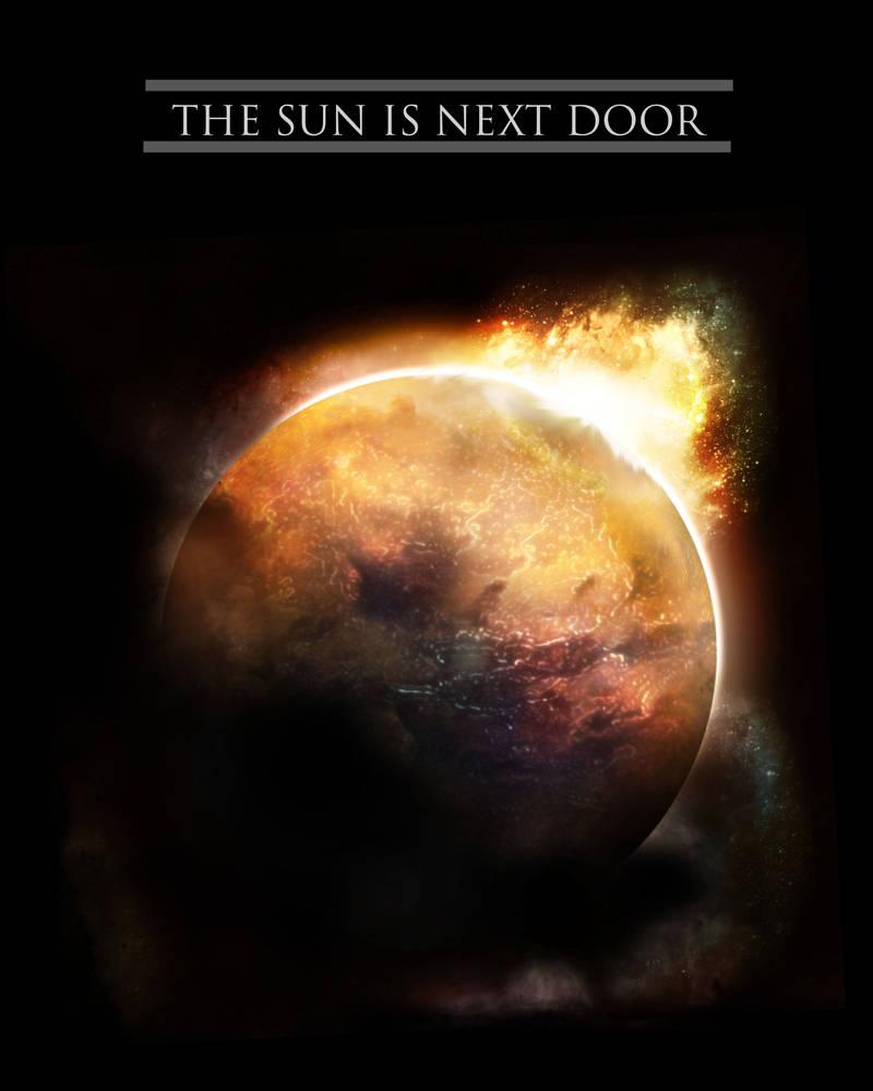 THE SUN IS NEXT DOOR
