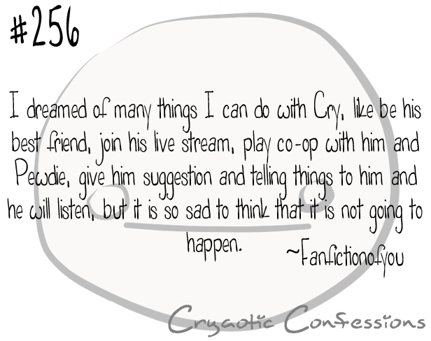 Cryaotic Confession #256 by CryaoticConfessions on deviantART