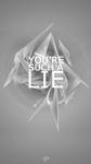 You're Such A Lie