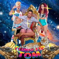 TURN UP TOM by dfxVanish
