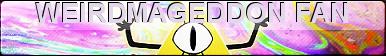 [Image: weirdmageddon_by_cuppycakekitty-d9kdjse.png]