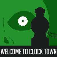 Welcome To Clock Town by AlexisRoyce