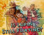 Is Lupin Still Flirting- DEMO by AlexisRoyce