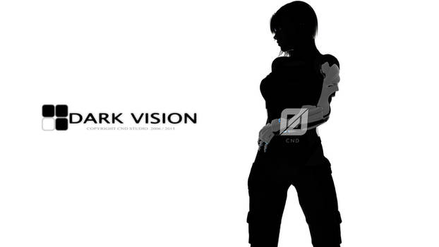 Dark vision [ CND STUDIO ]