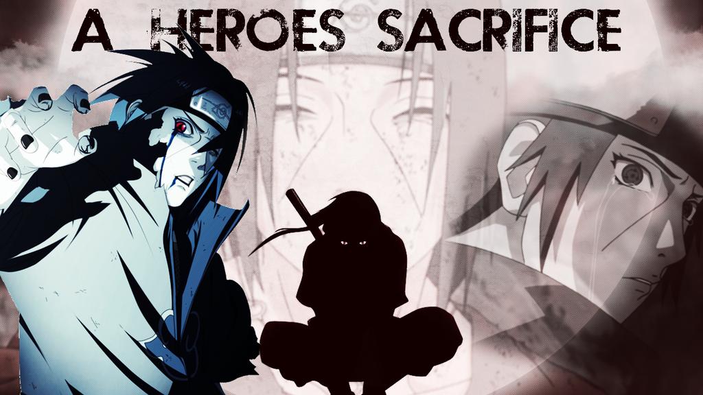 A heroes sacrifice Itachi Uchiha wallpaper by ThatTraceGuy on