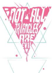 Not All Triangles Are Evil V2 by KINGKOZZ95