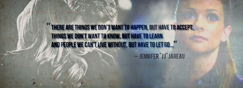 Criminal Minds Quotes - Jennifer Jareau by XeniaChamitis on ...