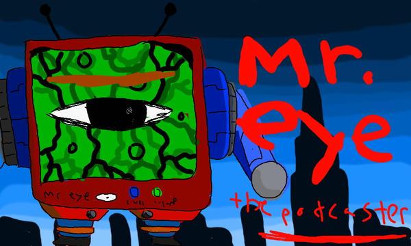 MR. EYE THE PODCASTER by jayce793