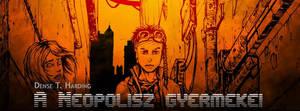 A Neopolisz gyermekei promo by BloodlustComics