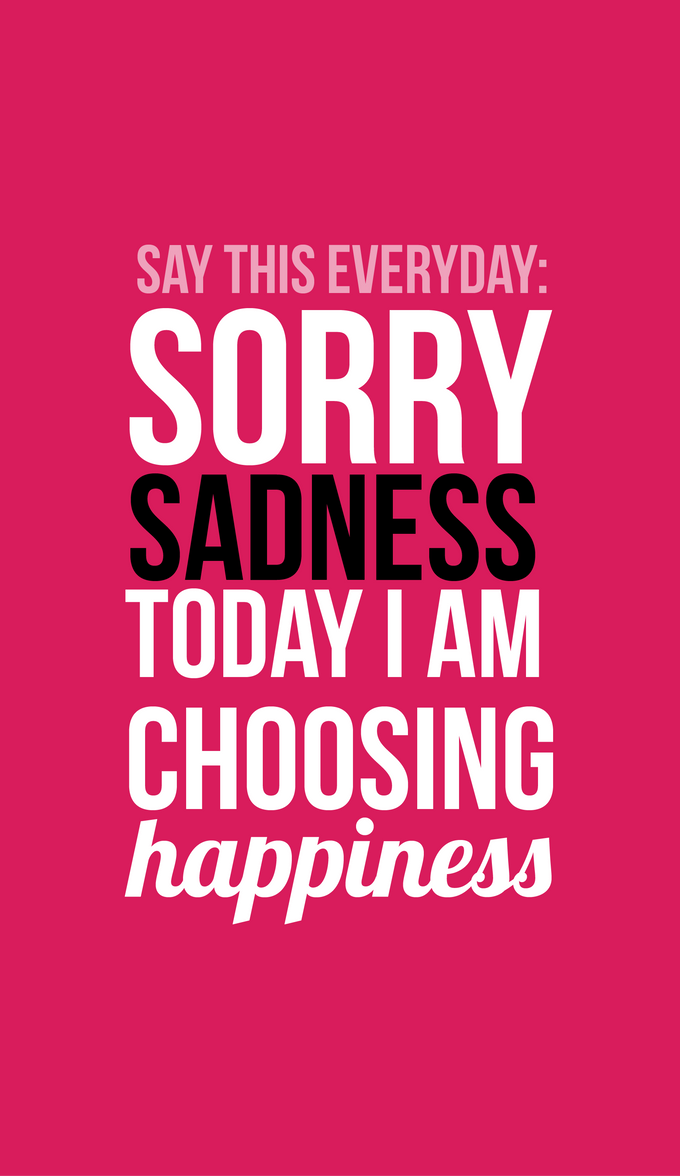 Screw You Sadness, Today I Choose Happiness! By UntamedUnwanted ...