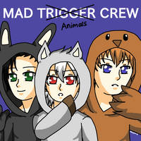 MAD ANIMALS CREW