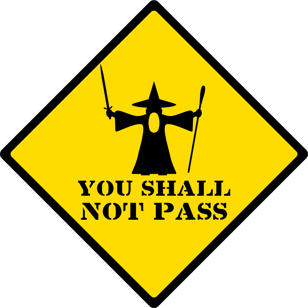 You Shall Not Pass Road Sign
