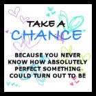 Take A Chance by VisibleAngel