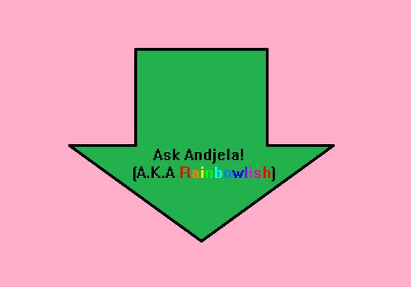 Ask Andjela! by RainbowlishAndjela